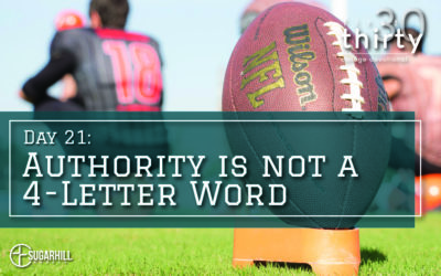 Day 21 – Authority is not a 4 Letter Word