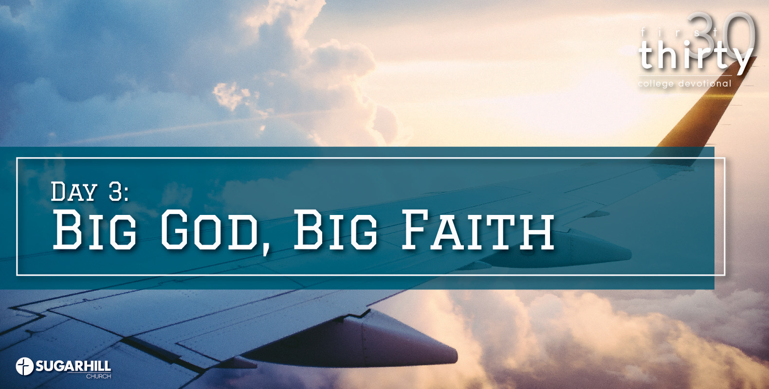 Day 3 – Big God, Big Faith!