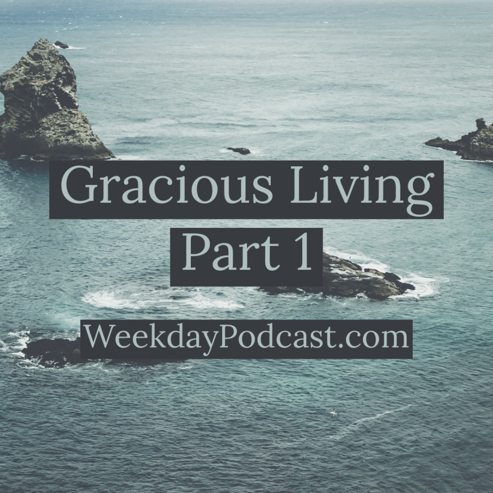 Gracious Living: Part 1 Image