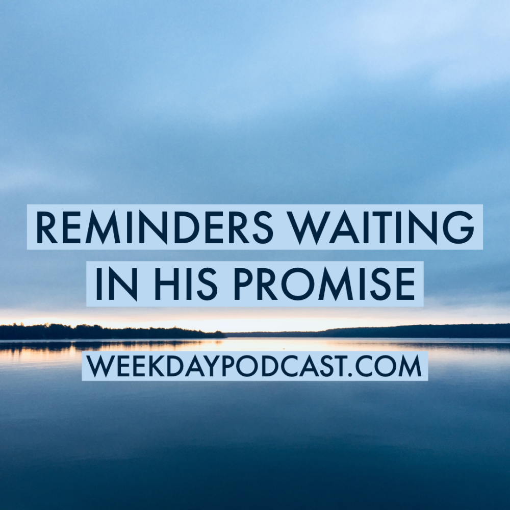 Reminders Waiting in His Promise Image