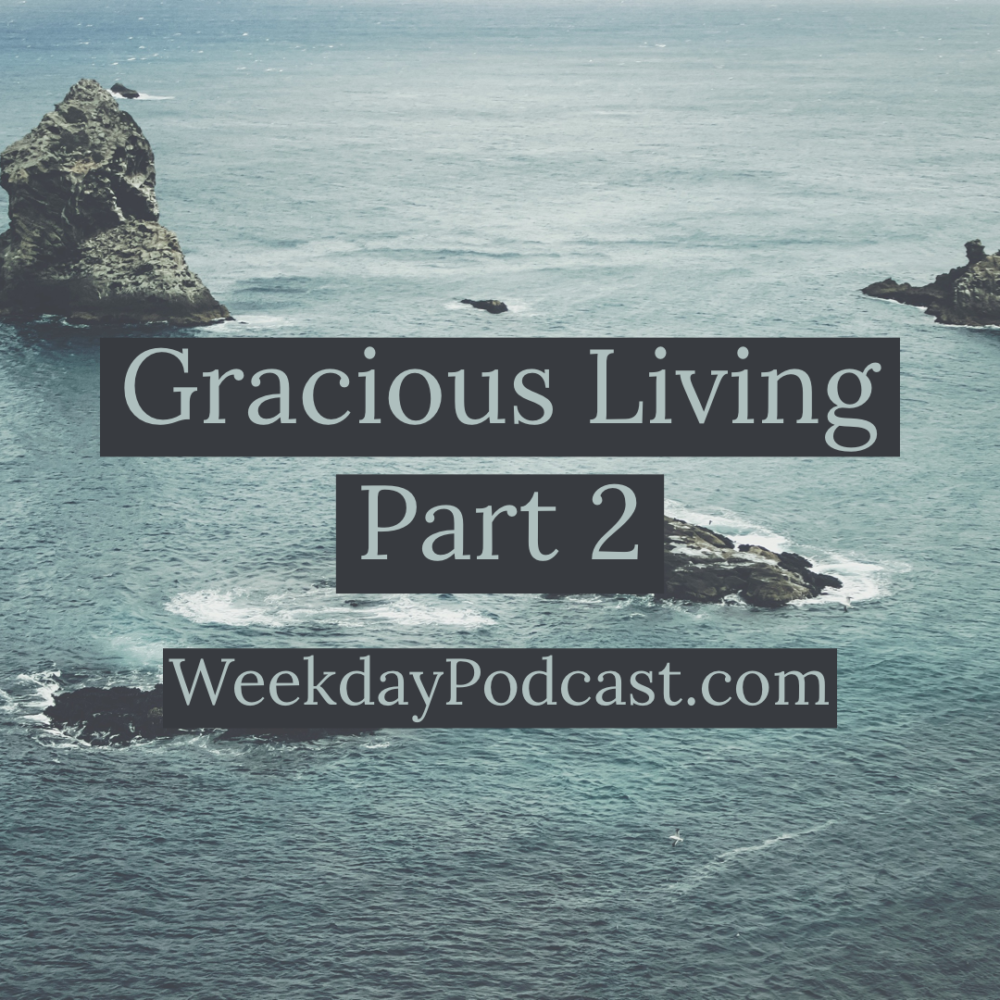 Gracious Living: Part 2