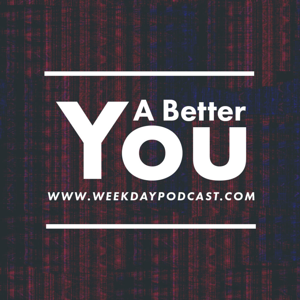 A Better You - - August 23rd, 2017