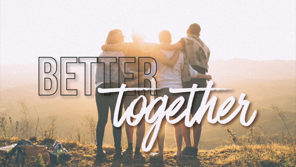 Better Together: Week 4