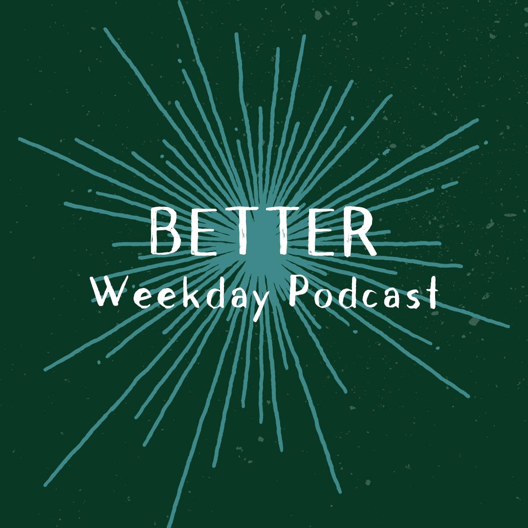 Better-Weekday-Podcast-Sunburst-Insta