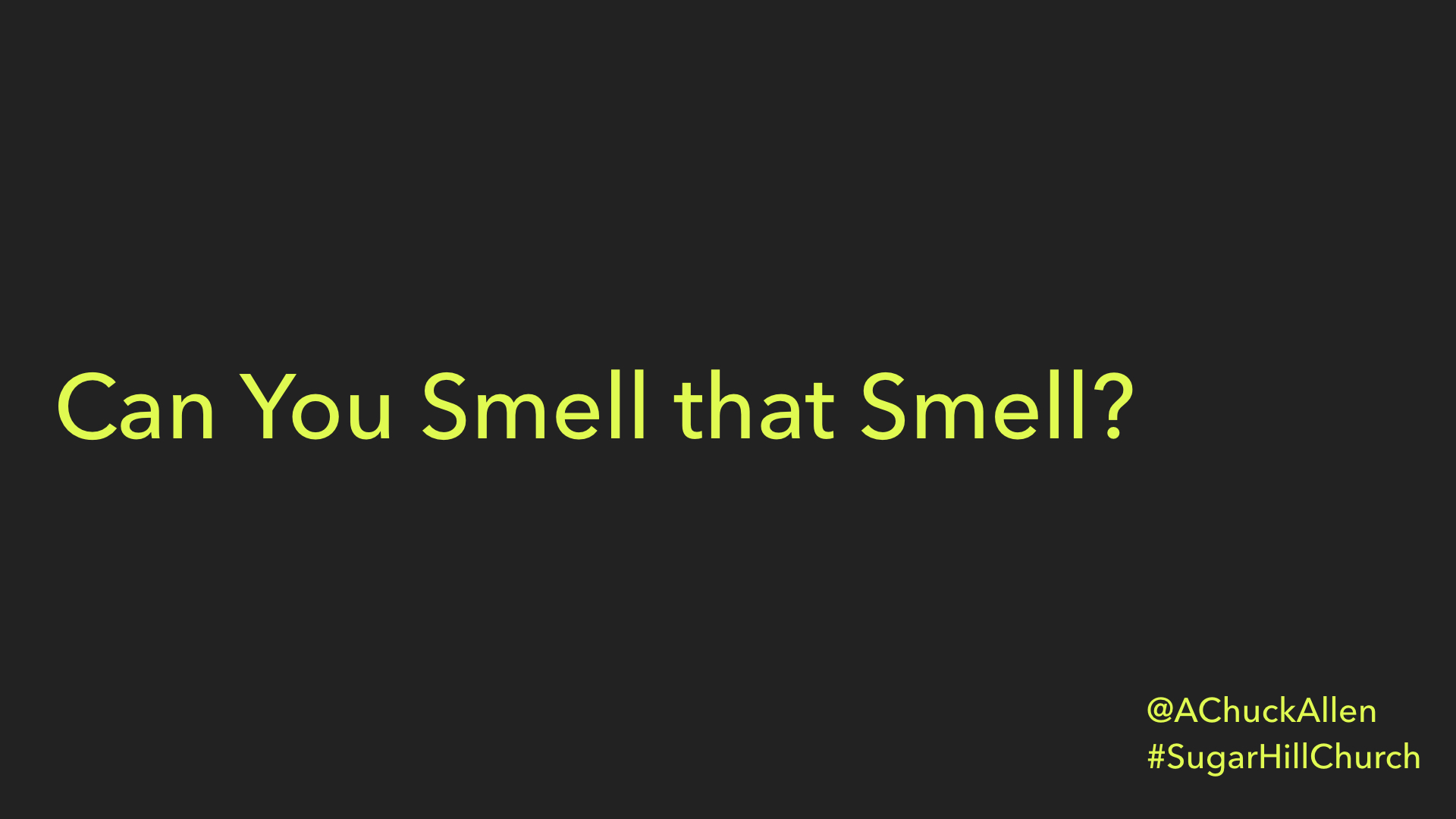 Can You Smell That Smell?