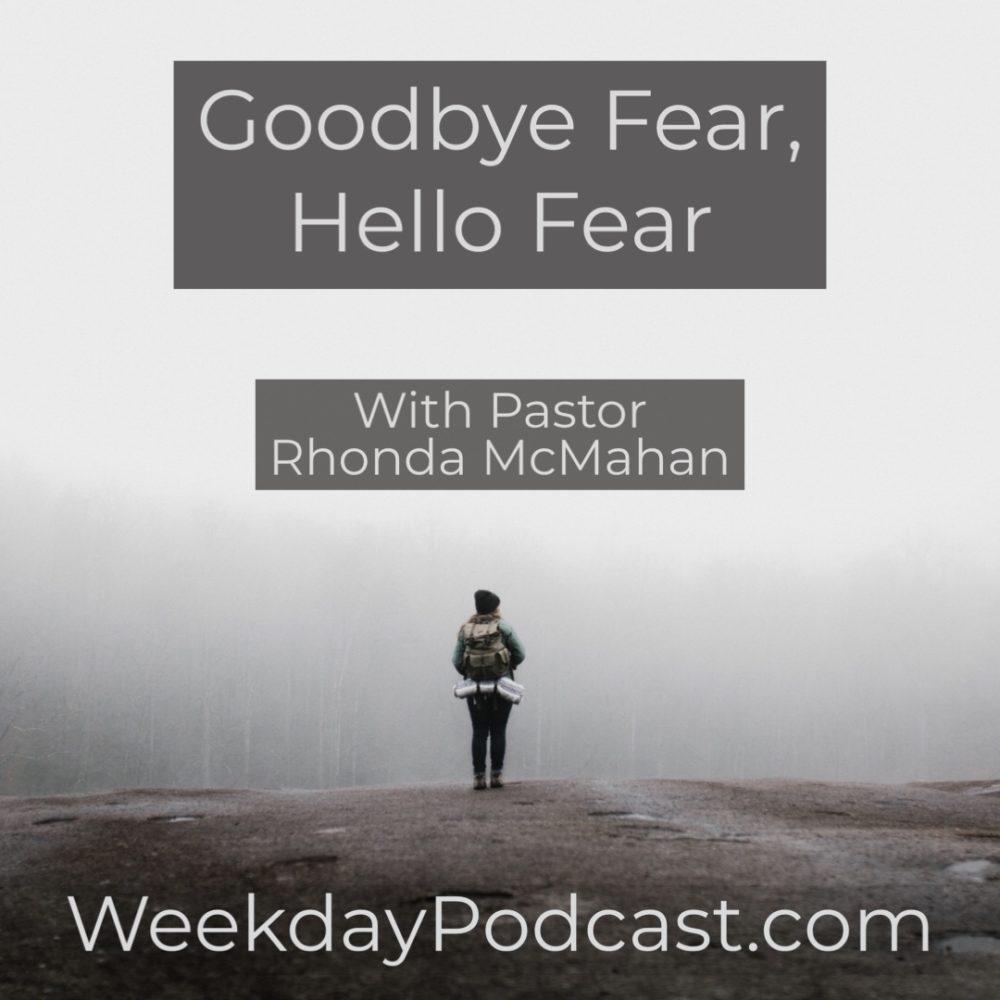 Goodbye Fear, Hello Fear