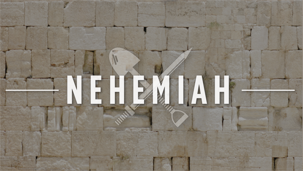 Nehemiah: Week 2