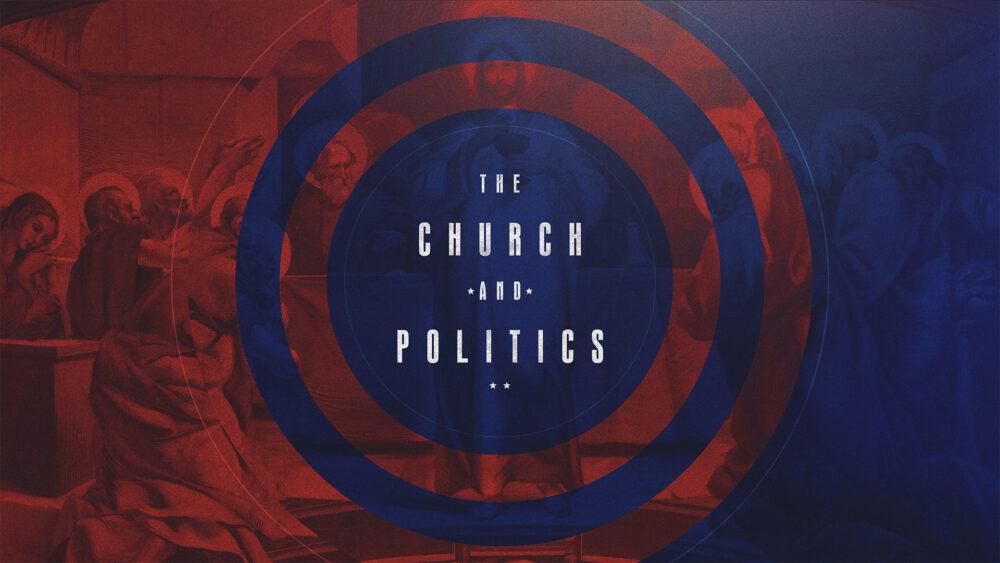 Church & Politics: Week 1