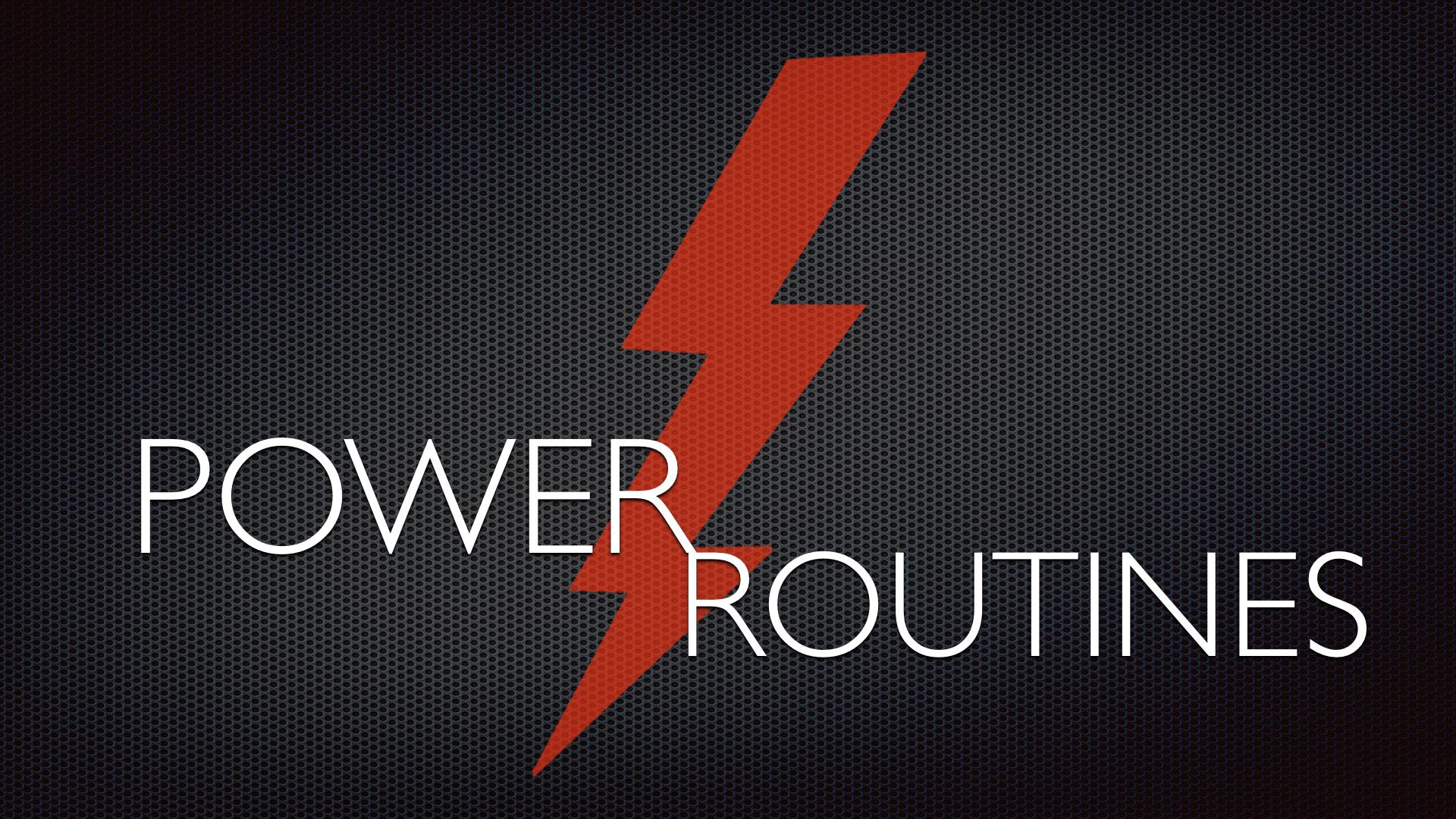 Power Routines - Week 1