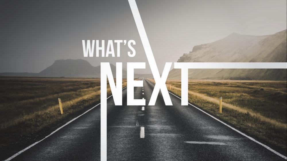 What\'s Next: Week 3
